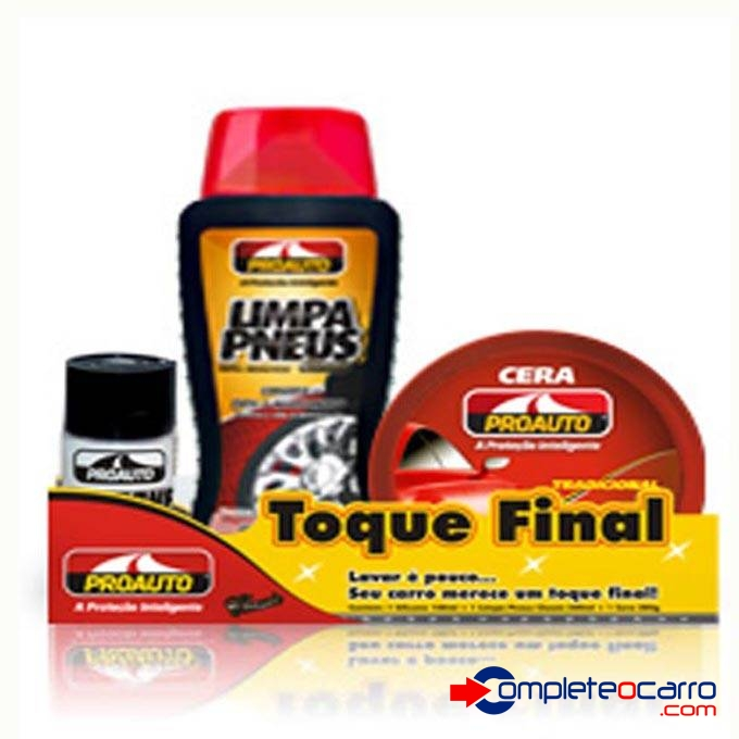 Kit Toque Final ProAuto - Silicone, Limpa Pneus, Cera Pasta